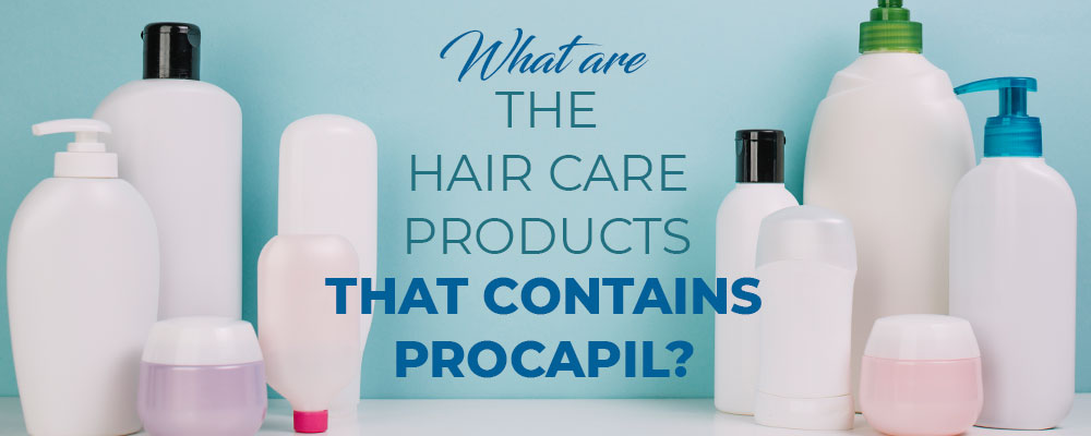 Procapil Based Hair Care Products